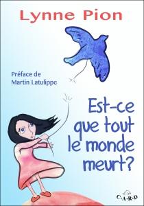 Est-ce que tout le monde meurt de Lynne Pion Livre Jeunesse CARDS Dauphin Blanc